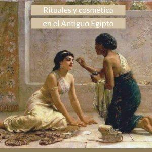 Rituales y cosmética del antiguo Egipto